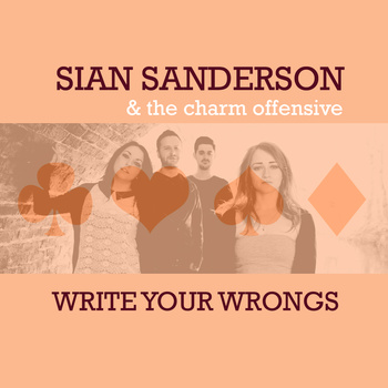 Sian Sanderson and The Charm Offensive - Write Your Wrongs