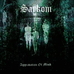sarkom aggravation of mind