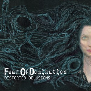 Fear Of Domination Distorted Delusions