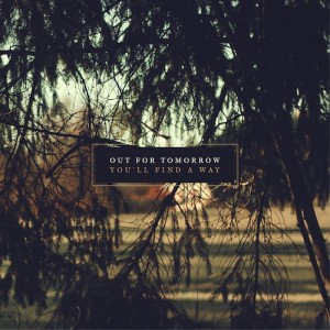 Out For Tomorrow - You'll Find A Way
