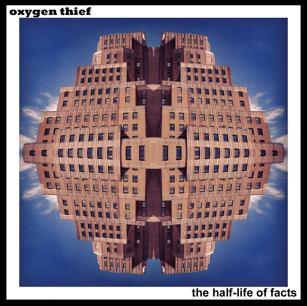 Oxygen Thief - The Half-Life of Facts