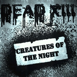 The Dead XIII Creatures Of The Night