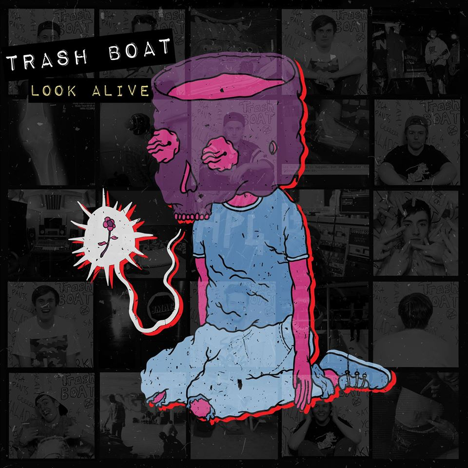 Trash Boat Look Alive
