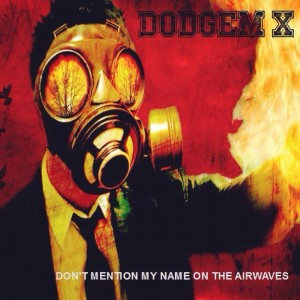 Dodgem-X Don't Mention My Name On The Airwaves