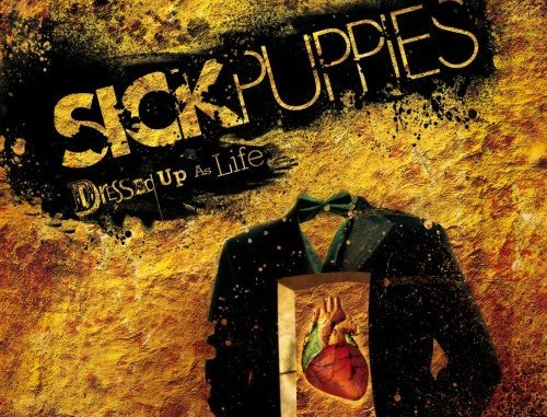 Sick puppies dressed up as life