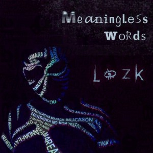 Meaningless Words Lozk