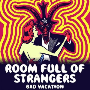 room full of strangers bad vacation