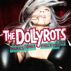 the dollyrots mama's gonna knock you out