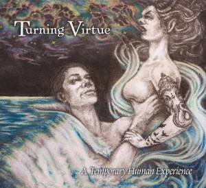 turning virtue a temporary human experience