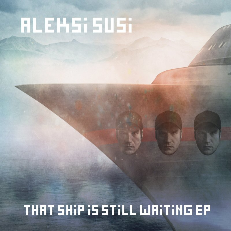 aleksi susi that ship is still waiting