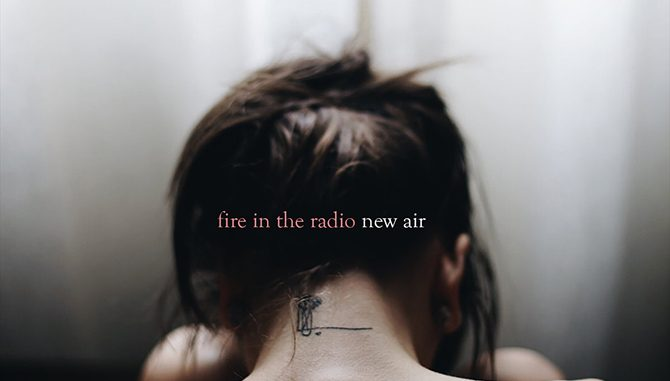 fire in the radio new air